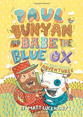 Paul Bunyan and Babe the Blue Ox: The Great Pancake Adventure 9781419704208