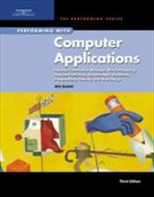 Performing with Computer Applications: Personal Information Manager, Word Processing, Desktop Publishing, Spreadsheets, Database,