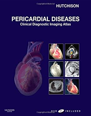 Pericardial Diseases: Clinical Disgnostic Imaging Atlas [With DVD] 9781416052746