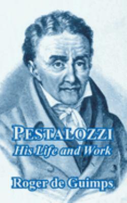Pestalozzi: His Life and Work 9781410209511