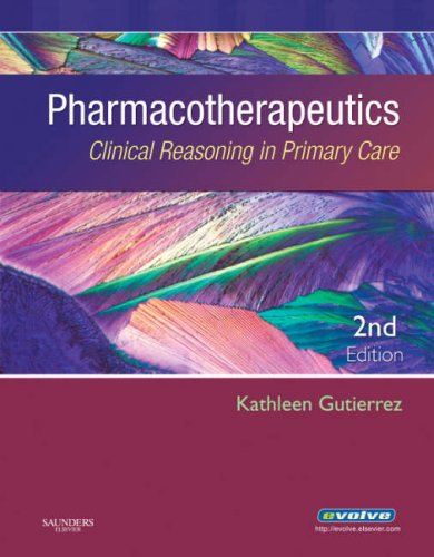 Pharmacotherapeutics: Clinical Reasoning in Primary Care 9781416032878