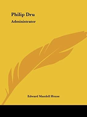 Philip Dru: Administrator 9781419141300