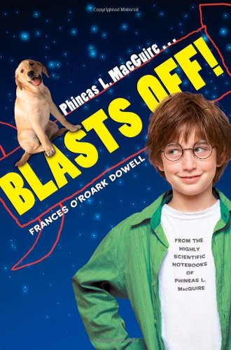 Phineas L. Macguire . . . Blasts Off! 9781416926894