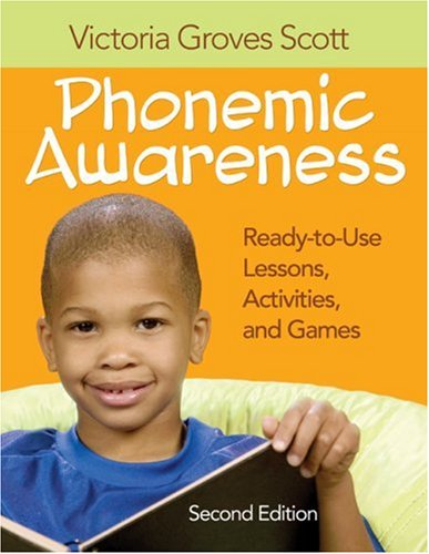 Phonemic Awareness: Ready-To-Use Lessons, Activities, and Games 9781412972154