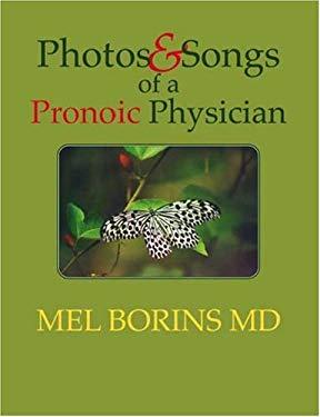 Photos & Songs of a Pronoic Physician 9781412090711
