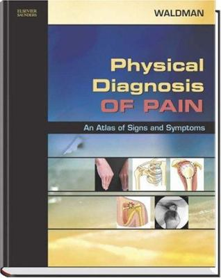 Physical Diagnosis of Pain: An Atlas of Signs and Symptoms with DVD 9781416001126