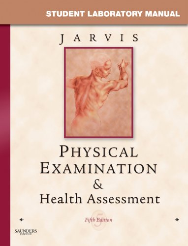 Physical Examination & Health Assessment: Student Laboratory Manual 9781416038535