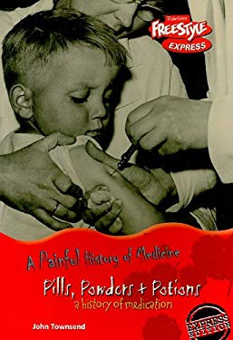 Pills, Powders & Potions: A History of Medication 9781410925459