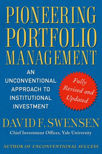 Pioneering Portfolio Management: An Unconventional Approach to Institutional Investment 9781416544692