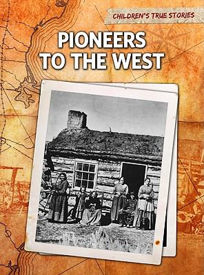 Pioneers to the West 9781410940766