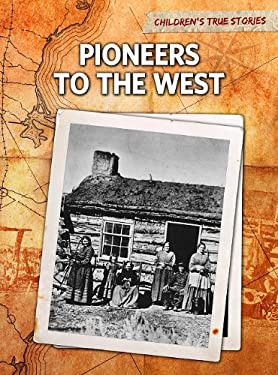 Pioneers to the West 9781410940827