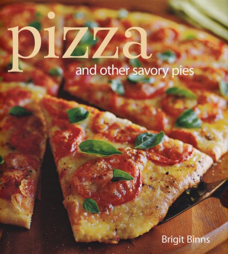 Pizza: And Other Savory Pies 9781416589044