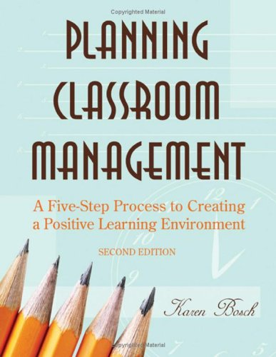 Planning Classroom Management: A Five-Step Process to Creating a Positive Learning Environment 9781412937689