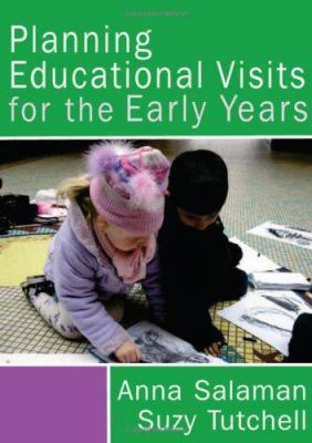 Planning Educational Visits for the Early Years 9781412919265