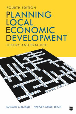 Planning Local Economic Development: Theory and Practice 9781412960939