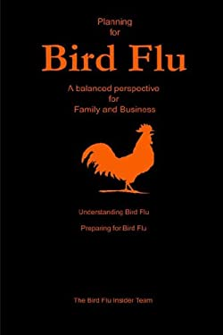 Planning for Bird Flu: A Balanced Perspective for Family and Business 9781411671546