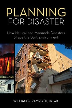Planning for Disaster: How Natural and Man-Made Disasters Shape the Built Environment
