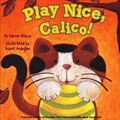 Play Nice, Calico!