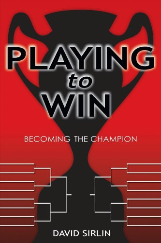 Playing to Win: Becoming the Champion 9781411666795