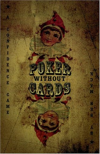 Poker Without Cards: A Consciousness Thriller 9781411627673