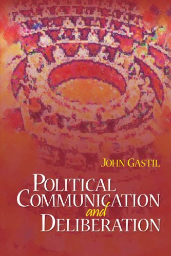 Political Communication and Deliberation 9781412916288