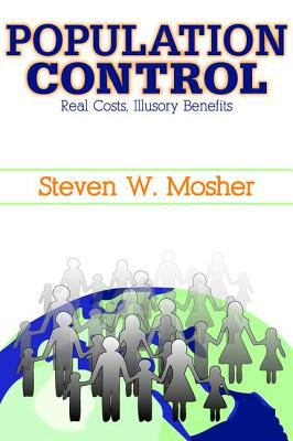 Population Control: Real Costs, Illusory Benefits 9781412807135