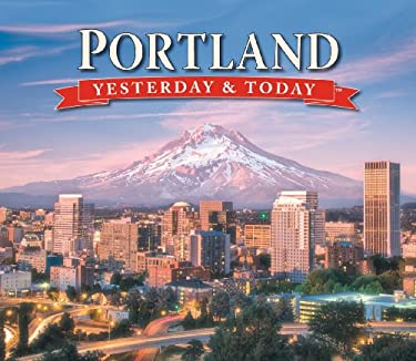 Portland Yesterday and Today 9781412777933