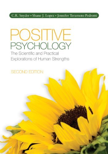 Positive Psychology: The Scientific and Practical Explorations of Human Strengths - Snyder, C. R. / Lopez, Shane J. / Pedrotti, Jennifer T. (Teramoto)