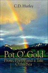 Pot O' Gold: Prose, Poetry and a Tale O'Thu Sea
