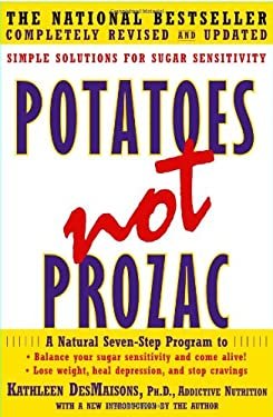 Potatoes Not Prozac: Simple Solutions for Sugar Sensitivity 9781416556152