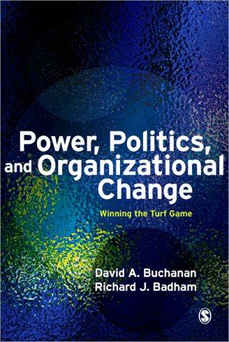 Power, Politics, and Organizational Change: Winning the Turf Game 9781412928342