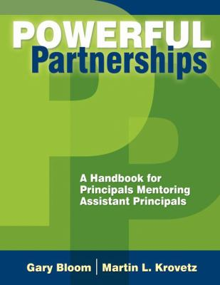 Powerful Partnerships: A Handbook for Principals Mentoring Assistant Principals 9781412927710