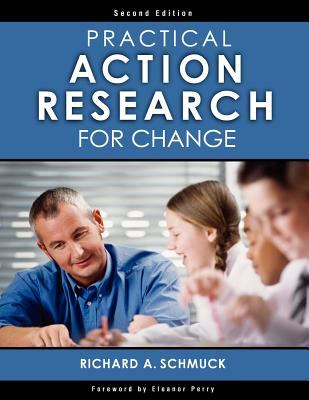 Practical Action Research for Change 9781412938594