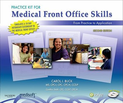 Practice Kit for Medical Front Office Skills, Medisoft Version: From Practice to Application [With CDROM and Paperback Book and File Folders] 9781416061632