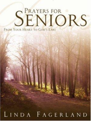 Prayers for Seniors: From Your Heart to God's Ears (Large Print) 9781414106052