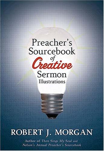 Preacher's Sourcebook of Creative Sermon Illustrations 9781418528034