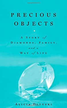 Precious Objects: A Story of Diamonds, Family, and a Way of Life 9781416545125