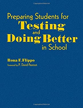 Preparing Students for Testing and Doing Better in School 9781412953733