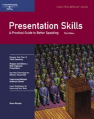 Presentation Skills: A Practical Guide to Better Speaking 9781418889128