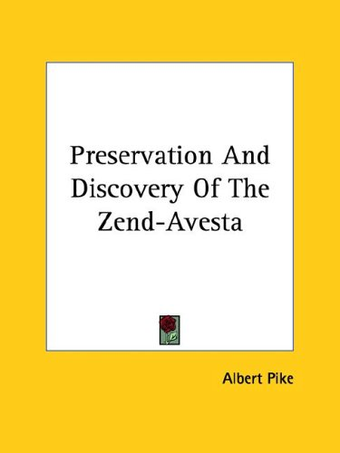 Preservation and Discovery of the Zend-Avesta 9781419102370