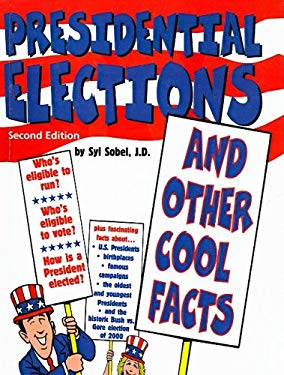 Presidential Elections: And Other Cool Facts 9781417617258