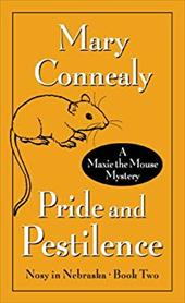 Pride and Pestilence: A Maxie the Mouse Mystery 13128084