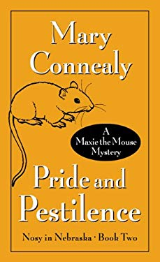 Pride and Pestilence: A Maxie the Mouse Mystery 9781410436511