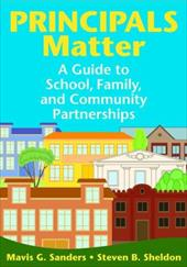 Principals Matter: A Guide to School, Family, and Community Partnerships 6190204