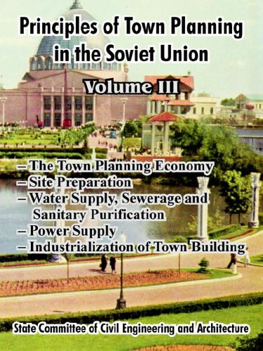 Principles of Town Planning in the Soviet Union: Volume III 9781410213082