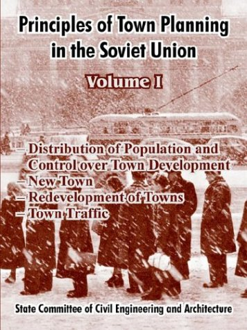 Principles of Town Planning in the Soviet Union: Volume I 9781410213112