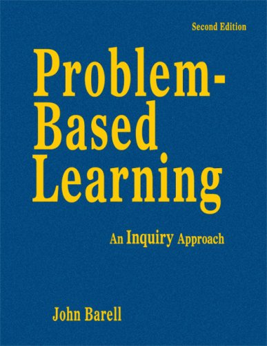 Problem-Based Learning: An Inquiry Approach 9781412950039