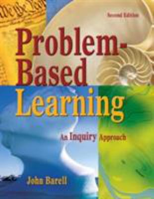 Problem-Based Learning: An Inquiry Approach 9781412950046