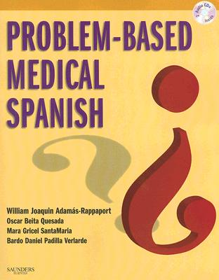 Problem-Based Medical Spanish [With CDROM and 2 CDs] 9781416036586
