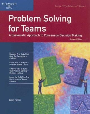 Problem Solving for Teams: A Systematic Approach to Consensus Decision Making 9781418889135